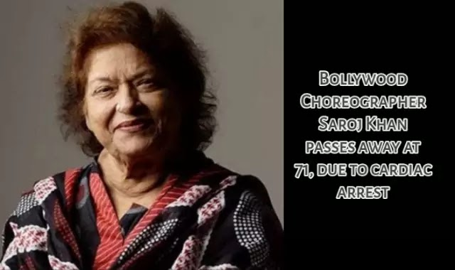 Veteran Bollywood Choreographer Saroj Khan passes away at 71, due to cardiac arrest: Quick Highlights