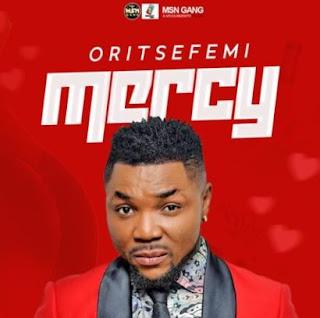 Download Oritsefemi_Mercy mp3