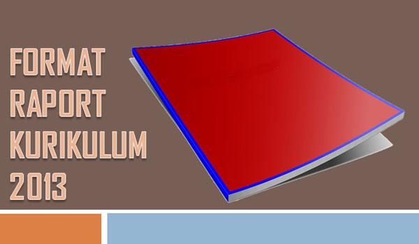 Contoh Format Raport Kurikulum 2013 SD MI SMP MTs MA SMA Revisi Terbaru 2016