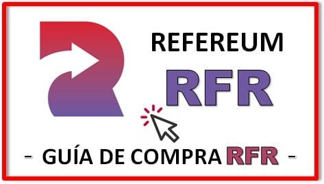 Cómo y Dónde Comprar Criptomoneda REFEREUM (RFR