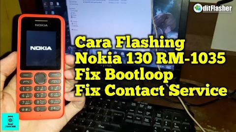 https://www.ditflasher.com/2021/07/cara-flash-nokia-130-rm-1035-bootloop-fix-contact-service.html