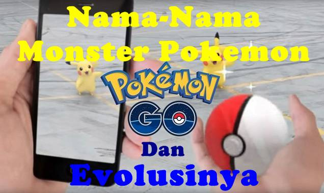 Nama-Nama Pokemon Beserta Jenis, Tipe dan Evolusinya