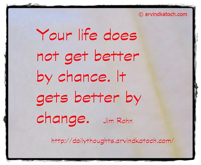 Life, Change, Chance, Daily Thought, Quote