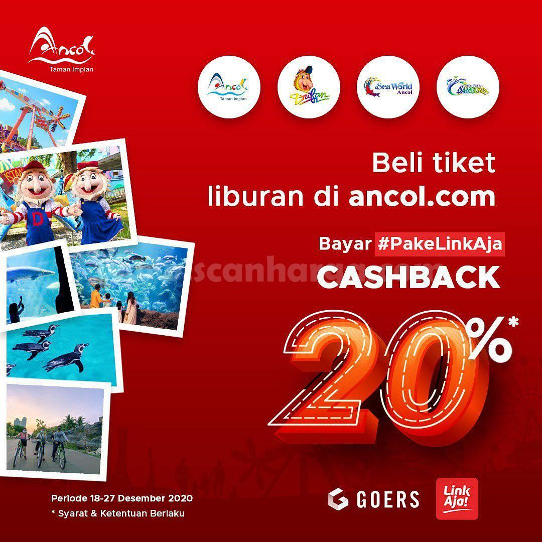 ANCOL Promo CASHBACK 20% khusus Transaksi dengan LinkAja