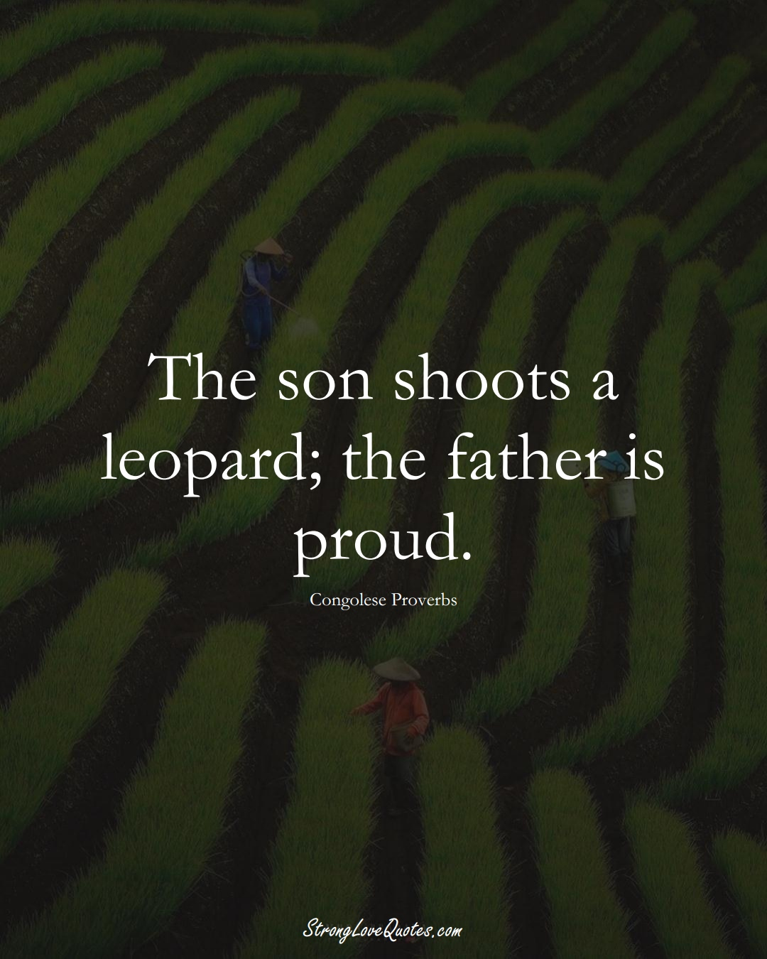 The son shoots a leopard; the father is proud. (Congolese Sayings);  #AfricanSayings