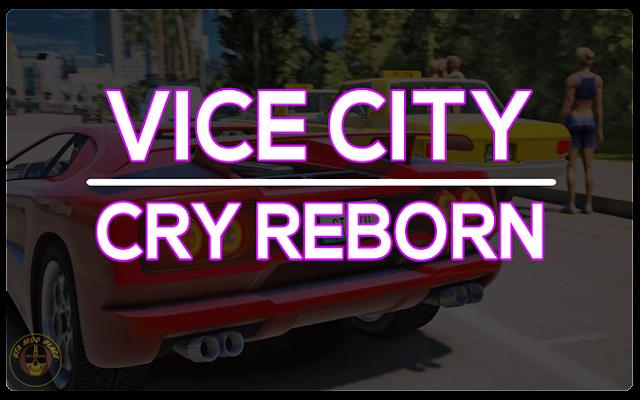 Vice Cry Reborn mod - Mod DB
