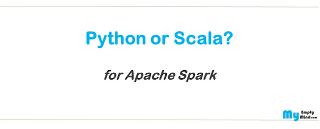 Python or Scala for Apache Spark?