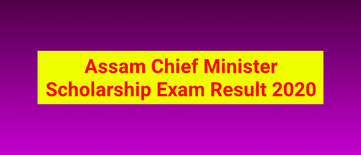 Assam Chief Minister Scholarship Result 2020: Download Merit List