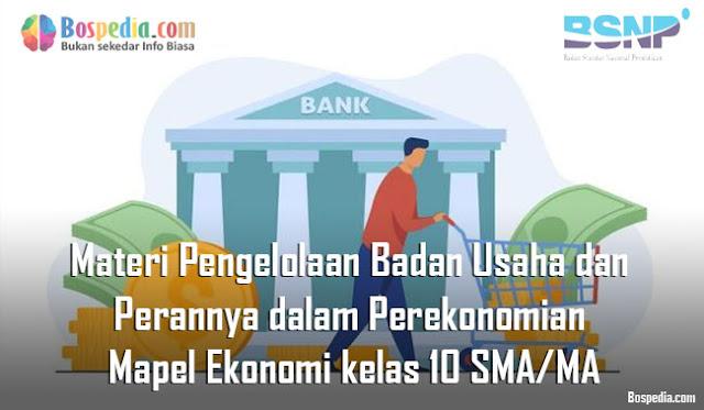 Materi Pengelolaan Badan Usaha dan Perannya dalam Perekonomian Mapel Ekonomi kelas 10 SMA/MA