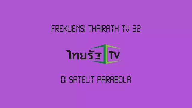 Frekuensi Thairath TV 32 di Satelit Parabola