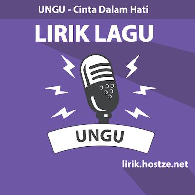 Lirik Lagu Cinta Dalam Hati - Ungu - Lirik lagu indonesia