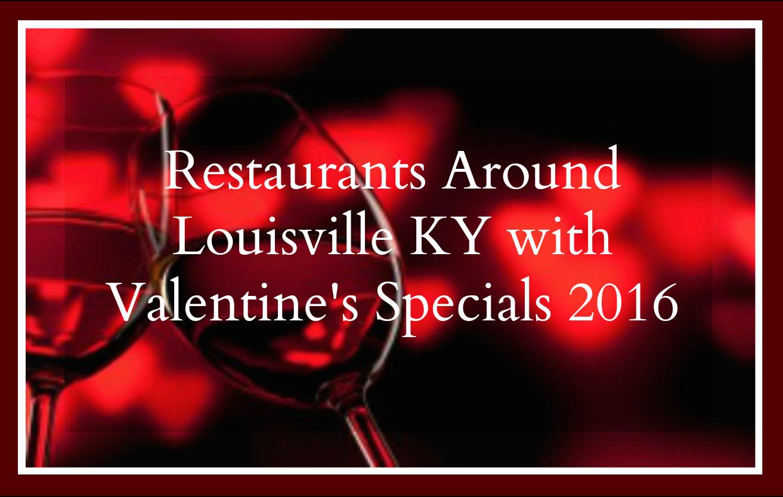 restaurants around louisville ky with valentines specials 2016 - Valentine Dinner Specials