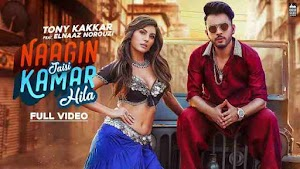NAAGIN JAISI KAMAR HILA lyrics TONY KAKKAR FT. Elnaaz Norouzi | Sangeetkaar | Latest Hindi Song 2019 - Tony Kakkar Lyrics