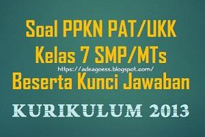 Download Soal PAT/UKK PPKN Kelas 7 SMP/MTs K-13 Beserta Kunci Jawaban
