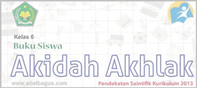 Download Soal Latihan PTS/ UTS Kelas 6 Semester 1 Th. 2019. Akidah Akhlak MI. PG. Isian. Essay. Kurtilas. K 13. Kunci Jawaban.
