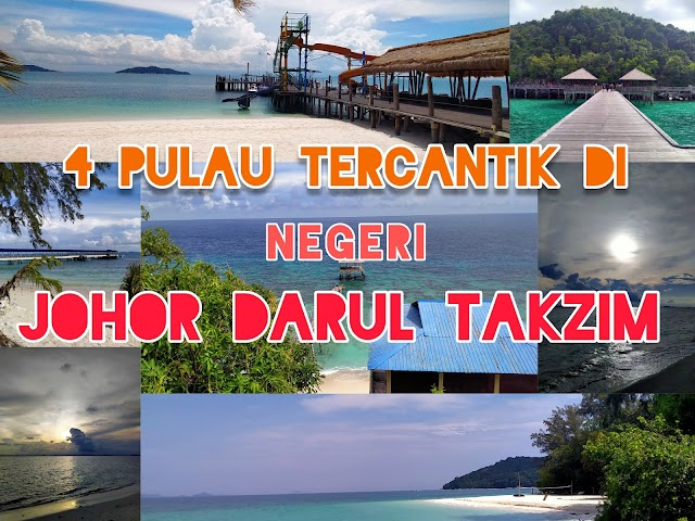 4 Pulau Tercantik di Negeri Johor Yang Wajib Anda Kunjungi