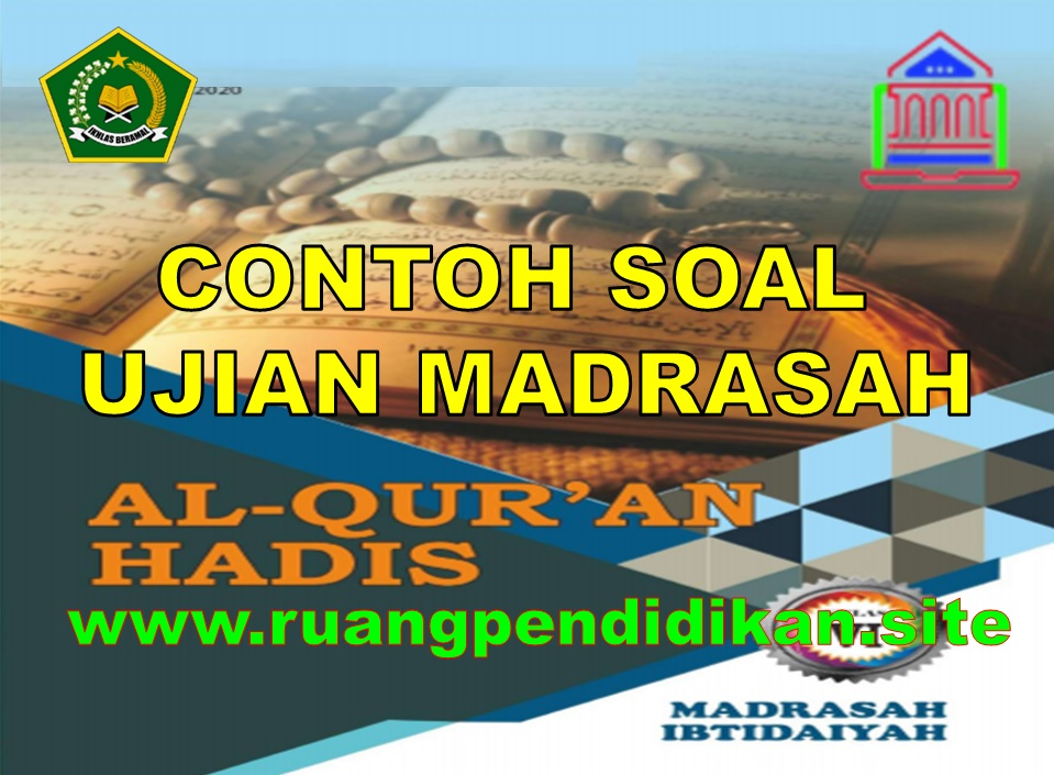 Soal Ujian Madrasah (UM) Al-Qur'an Hadis