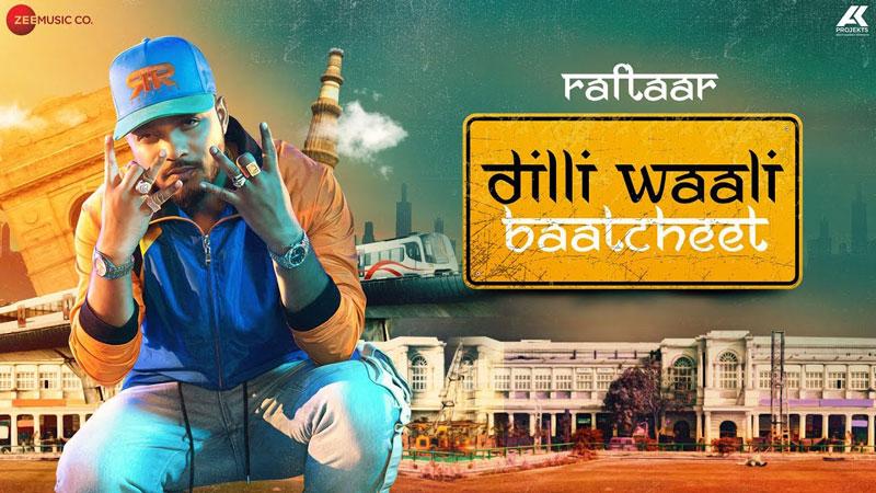 Dilli Wali Baatcheet Lyrics - Raftaar New Song 2019