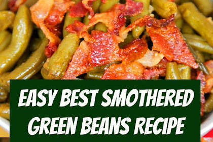 Easy Smothered Green Beans Recipe #sidedish #greenbeans #casserole