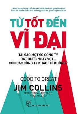 Sách Quản Trị Chung: TỪ TỐT ĐẾN VĨ ĐẠI - Jim Collins.
