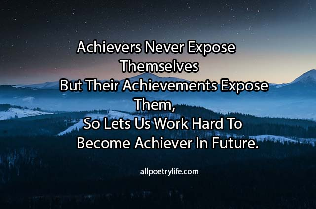 Achievers Never Expose Themselves | English poetry on life poems sad quotes