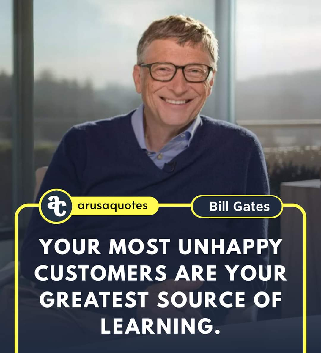 Bill Gates about unhappy customers