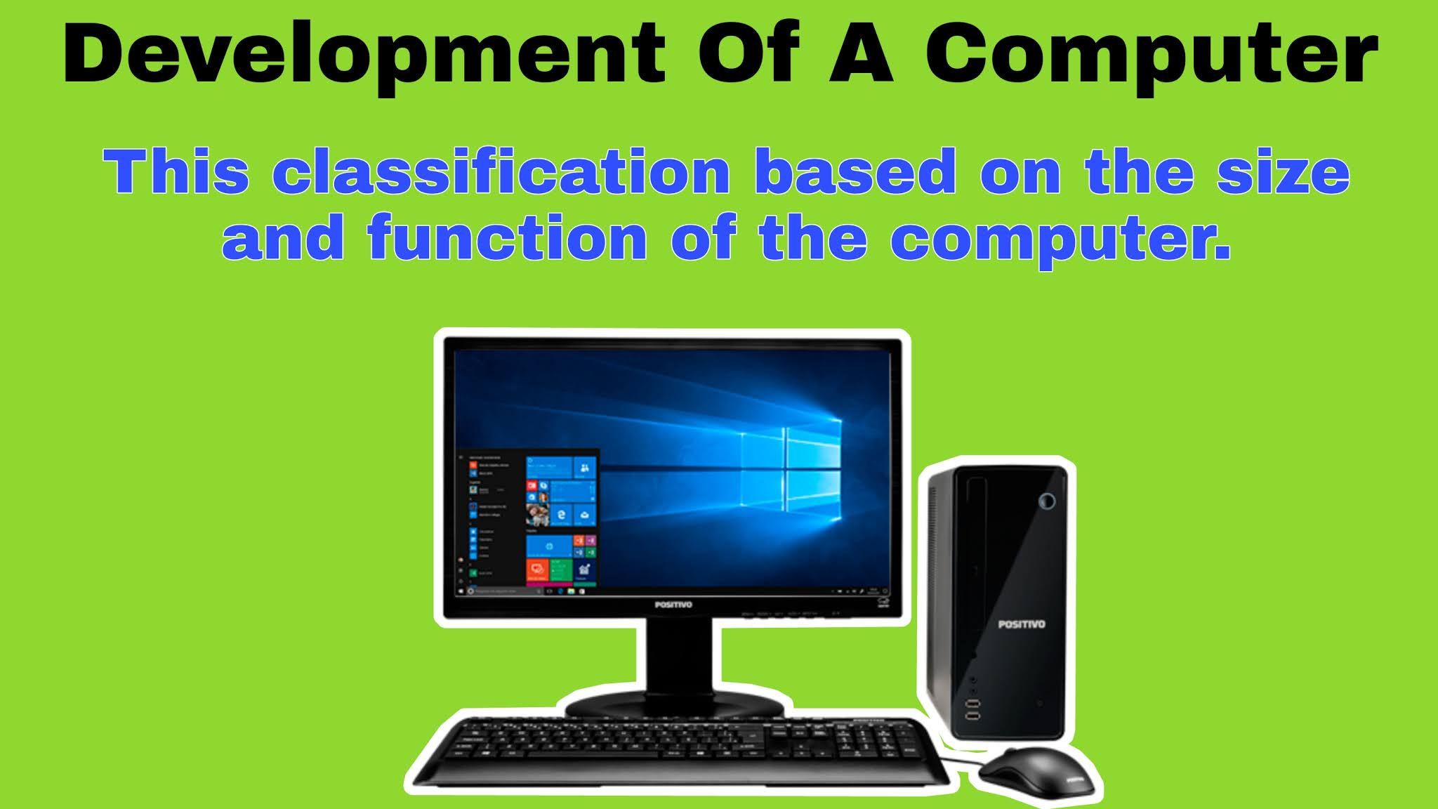 आकर और कार्य के आधार पर कम्प्यूटर के विकास का वर्गीकरण ( Classification of computer development based on computer size and function )
