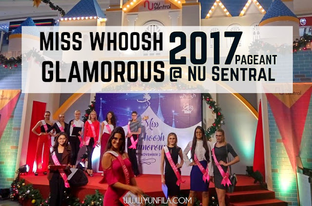 Miss Whoosh Glamorous 2017 Pageant @ NU Sentral