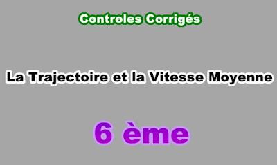 Controles Corrigés Trajectoire et la Vitesse Moyenne 6eme en PDF