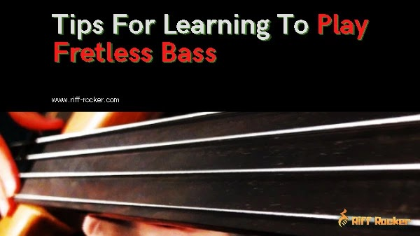 Tips For Learning To Play Fretless Bass