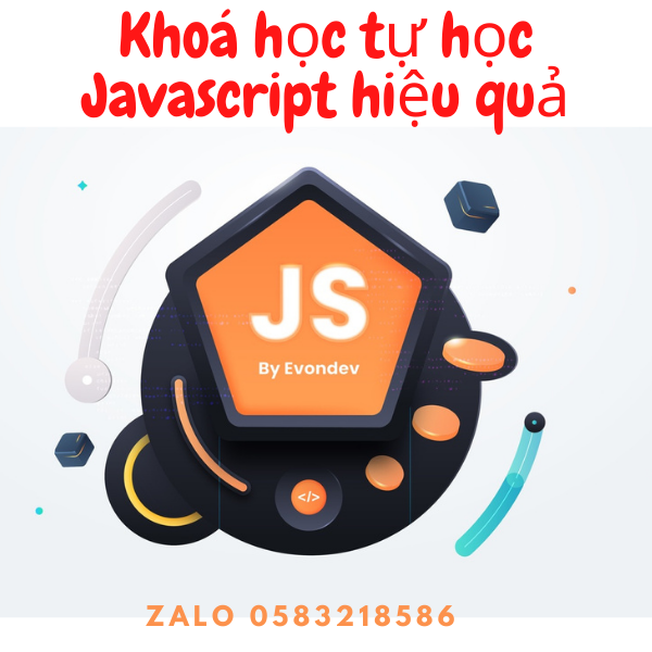 Review - Đánh giá khóa học tự học Javascript hiệu quả cho người mới bắt đầu của tác giả Evondev
