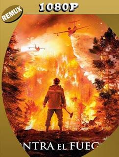 Contra el Fuego (2020) REMUX [1080p] Latino [GoogleDrive] PGD