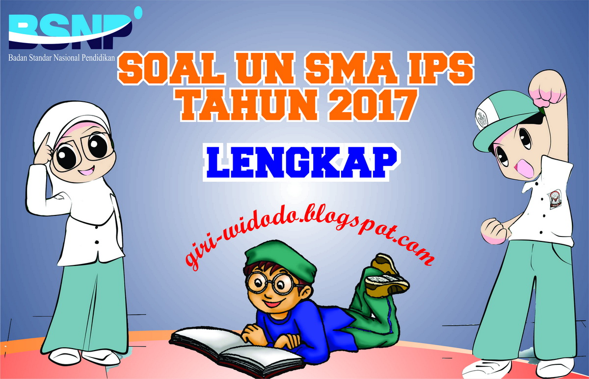 Download Soal Un Sma 2017 Jurusan Ips All Mapel Giri Widodo