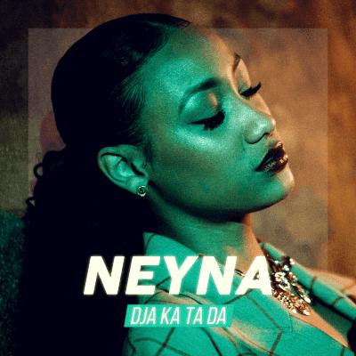 Download mp3: Neyna - Dja Ka Ta Da [2020]