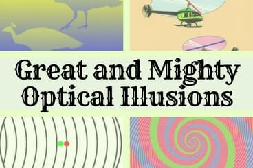Great and Mighty Optical Illusions
