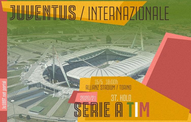 Serie A 2020/21 / 37. kolo / Juventus - inter, subota, 18:00h