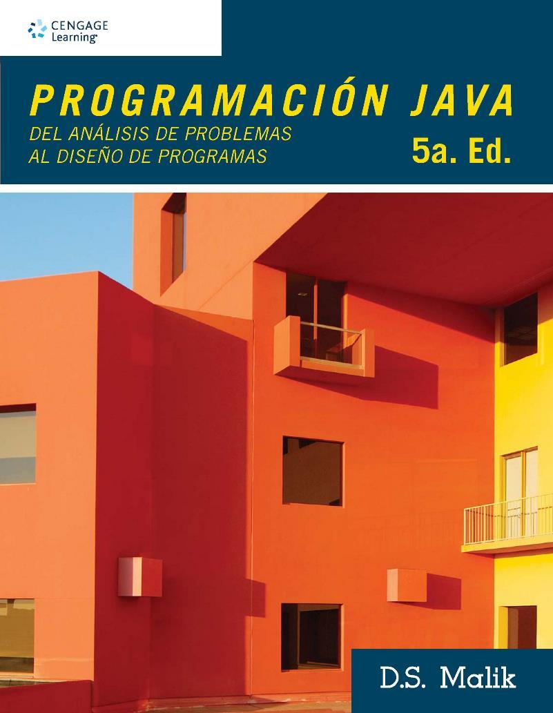 Programación Java del Análisis de Problemas al Diseño de Programas, 5ta Edición – D. S. Malik
