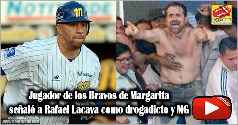 Jugador de los Bravos de margarita señaló a Rafael Lacava como drogadicto y MG