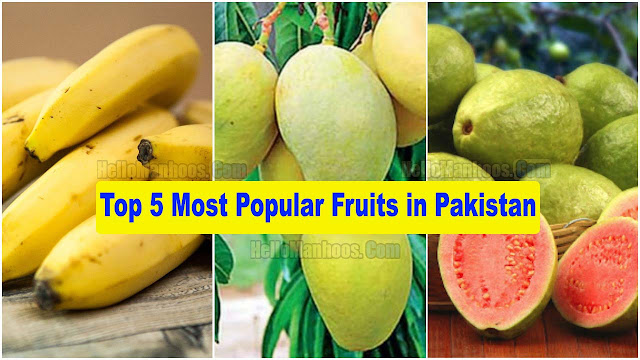 Top 5 Fruits That are Most liked and Eaten in Pakistan 2021