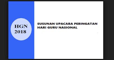 Susunan Upacara Peringatan Hari Guru Nasional (HGN) 2018 Format Doc/ Office Word