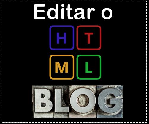 Como perder o medo de mexer no código html do blog?