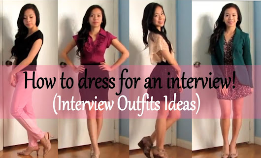 How to Dress for an Interview Video is up!!!