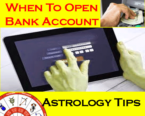 When To Open Bank Account As Per Astrology,