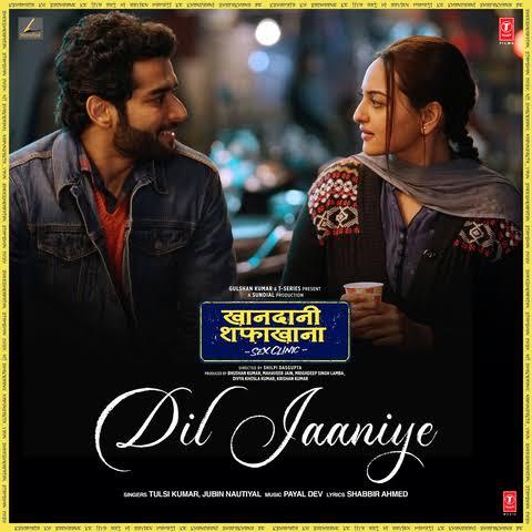 Dil Jaaniye Love Song Lyrics Jubin Nautiyal And Tulsi Kumar