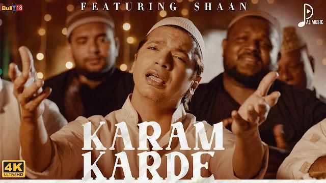 Song  :  KARAM KARDE Lyrics Singer  :  SHAAN Lyrics  :  PALAK MUCHHAL Music  :  PALAASH MUCHHAL Director  :  PALAASH MUCHHAL