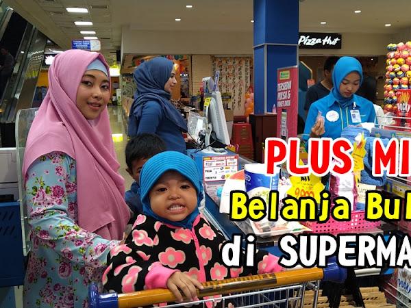 PLUS MINUS Belanja Bulanan di Supermarket