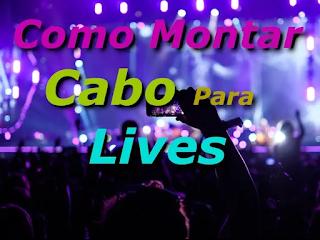 Como Montar Cabo para LIVE - Instagram, Facebook, Youtube - Da mesa para o Celular