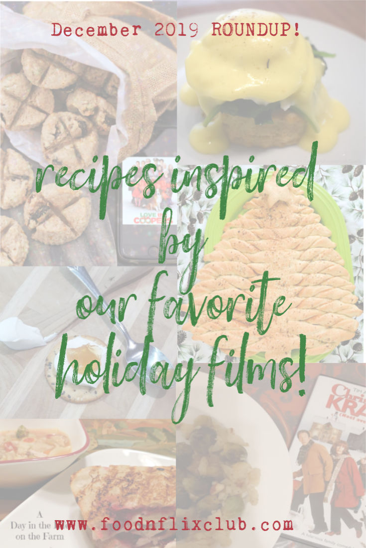 A roundup of recipes inspired by some of our favorite holiday films in December 2019 #FoodnFlix
