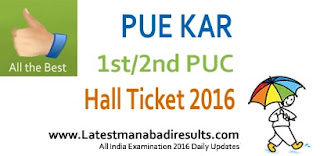 Karnataka PUC Hall Ticket 2016, 1st 2nd PUC Hall Ticket 2016, Karnataka II PUC Hall Ticket 2016, pue.kar.nic.in First & Second PUC 2016 Hall Ticket, II PUC Hall Ticket 2016