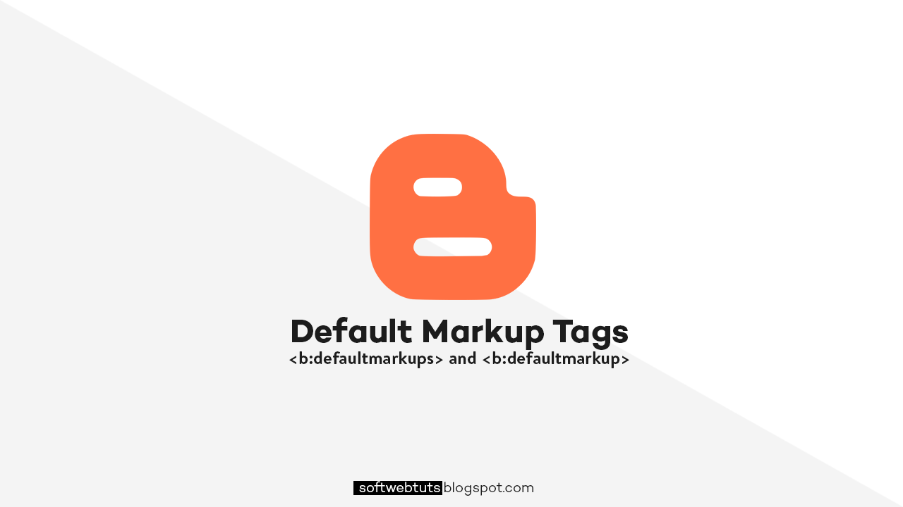 Default Markup Tags - Blogger Tags  References
